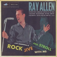 Ray Allen - Rock, Jive & Stroll With Me!